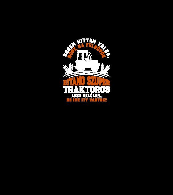 52688d8f3e Bitang szuper Traktoros minta fekete pólón